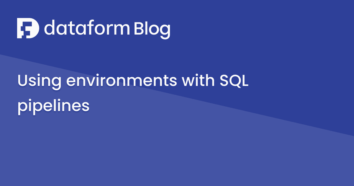 Using environments with SQL pipelines illustration