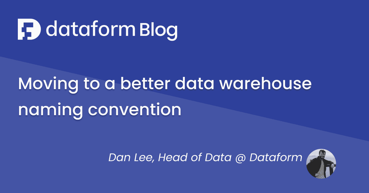 Switching to a better data warehouse naming convention illustration